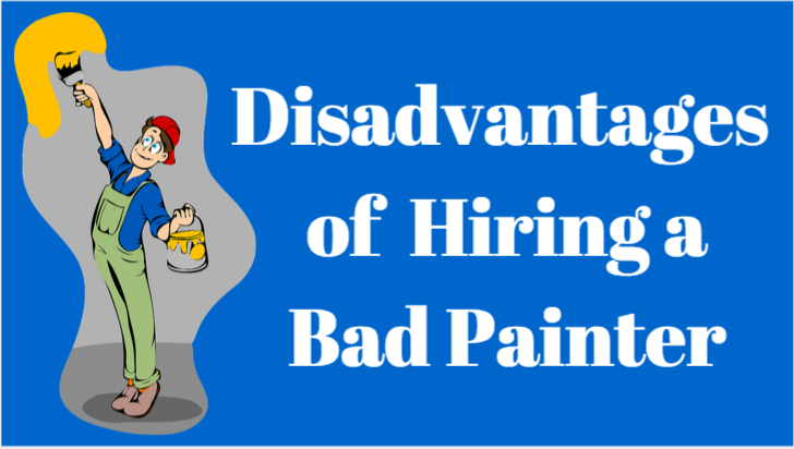 Disadvantages of a Bad Painting Contractor